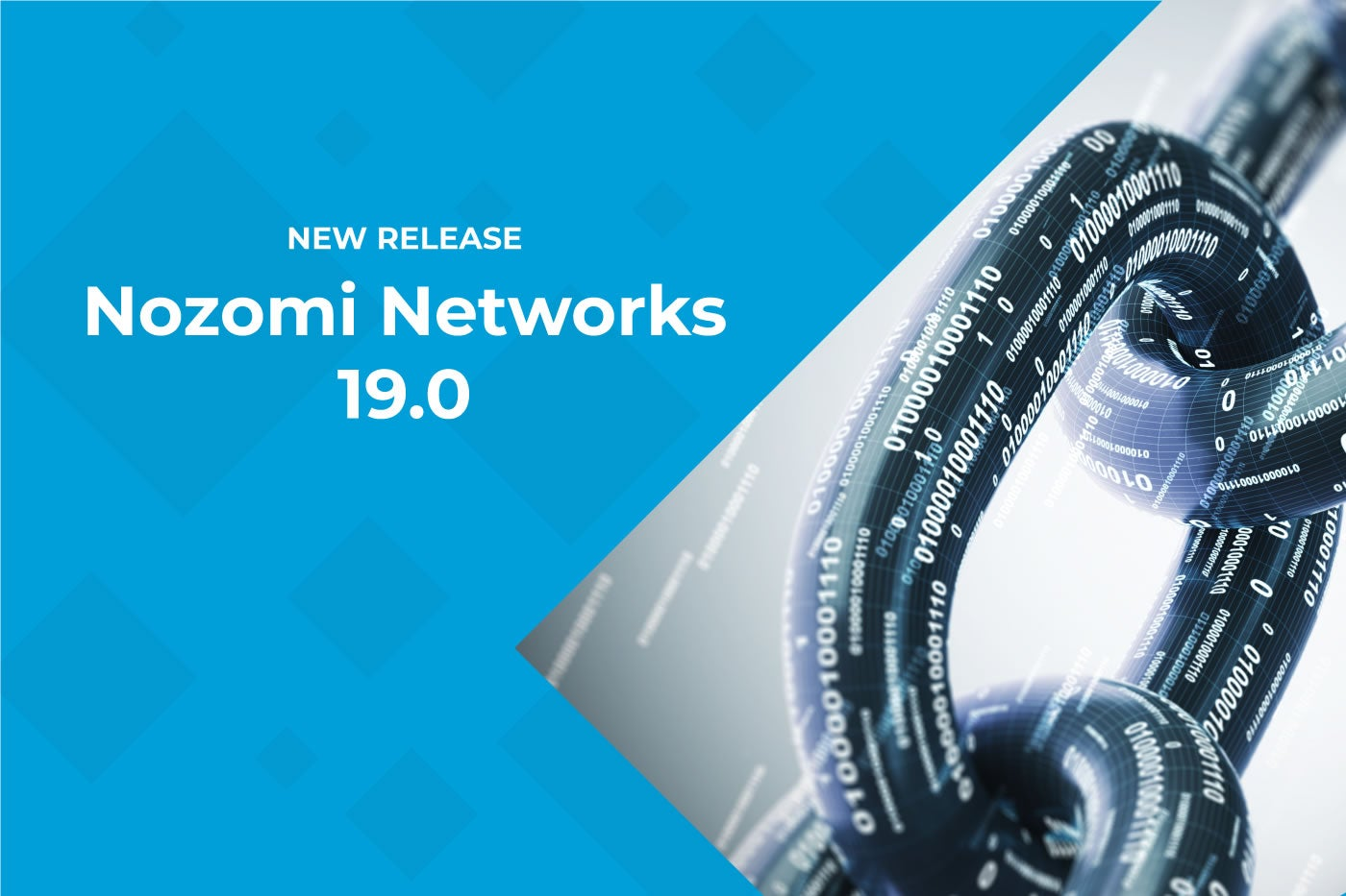 What's New in Nozomi Networks v19.0 ICS Security Solution