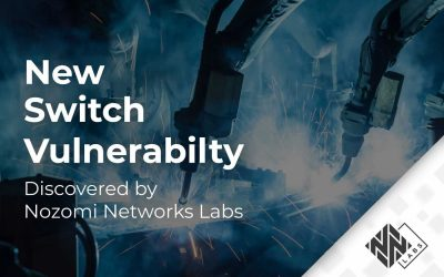 New Switch Vulnerability Discovered by Nozomi Networks Labs