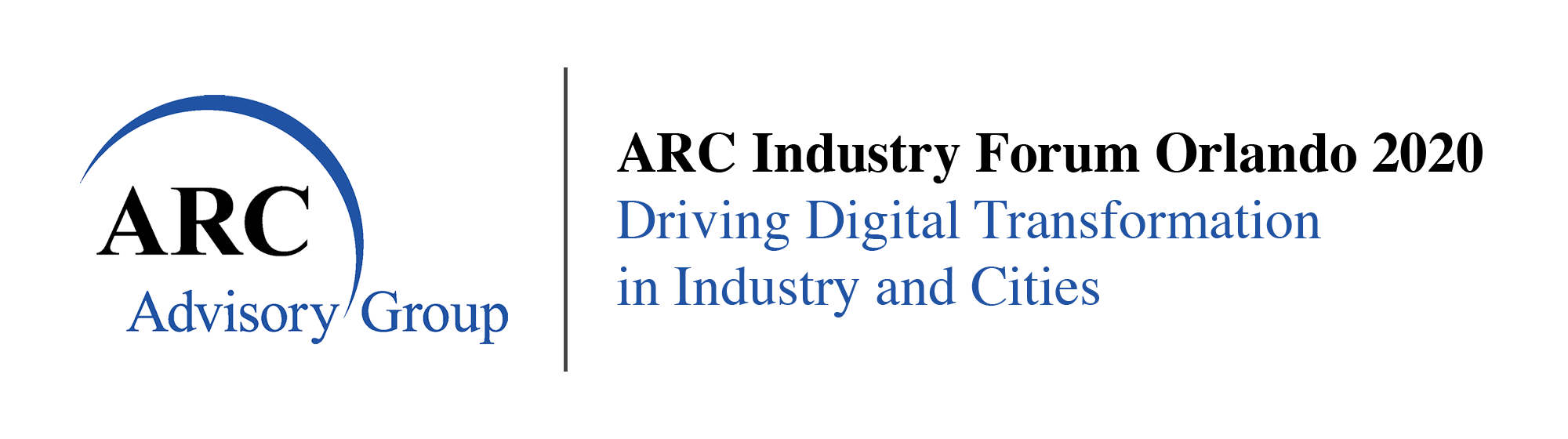 ARC Industry Forum – Driving Digital Transformation in Industries and Cities