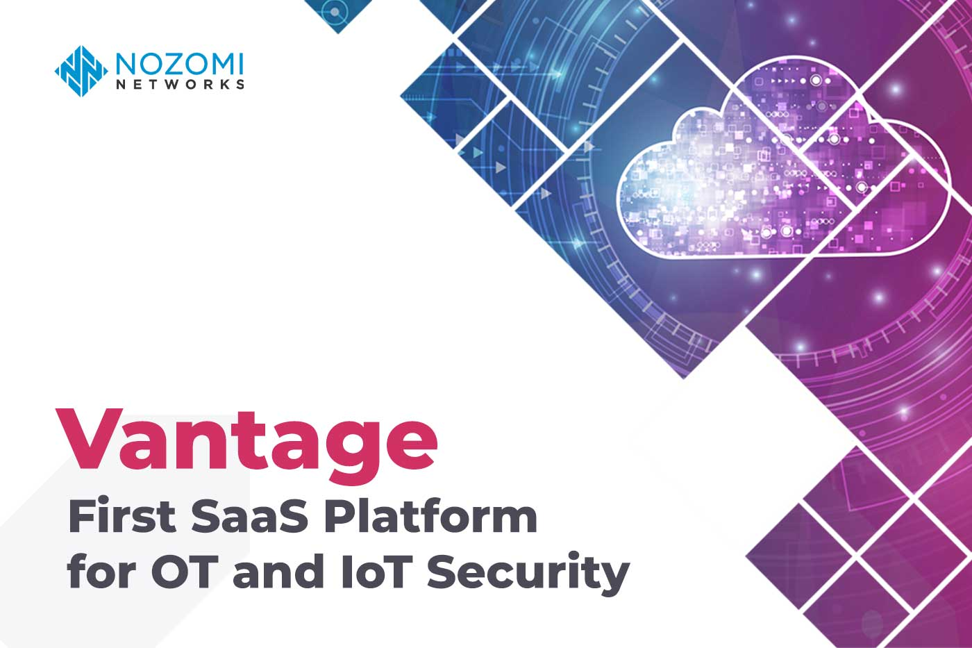 Embrace Cloud-based OT/IoT Cybersecurity Now with Vantage