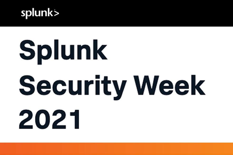 Splunk Security Week 2021 – La cyber security oggi: visione, strategie e strumenti per rilevare, analizzare e prevenire i nuovi rischi