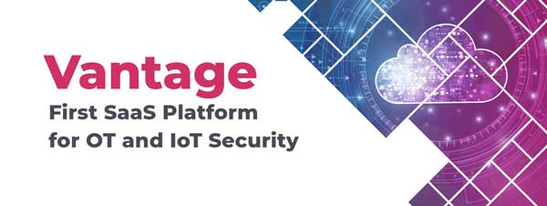 Cloud-based OT, ICS, and IoT Cybersecurity Now with Vantage